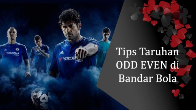 3 Tips Taruhan ODD EVEN di Bandar Bola